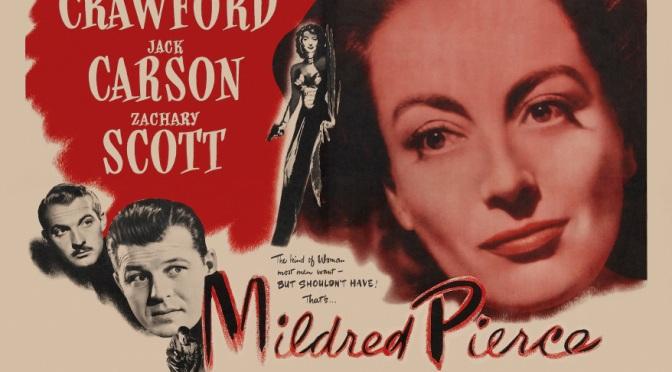 Cinema-Maniac: Mildred Pierce (1945) Review