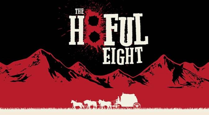 Cinema-Maniac: The Hateful Eight (2015) Review