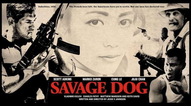 Cinema-Manic: Savage Dog (2017) Review