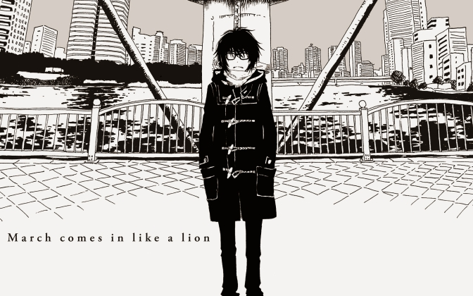 Some Thoughts On: March Comes In Like A Lion (2016) Season 1
